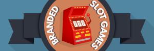 Best Branded Slot Games
