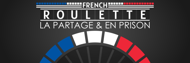 What are La Partage and En Prison French Roulette Rules