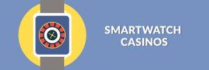 smartwatch gambling casinos
