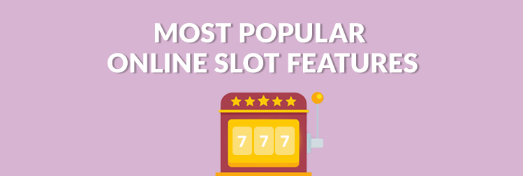 Most Popular Features in online slot games