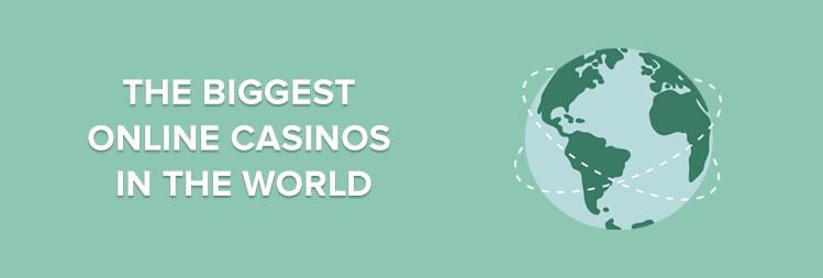 Top 5 Biggest Online Casinos in the World